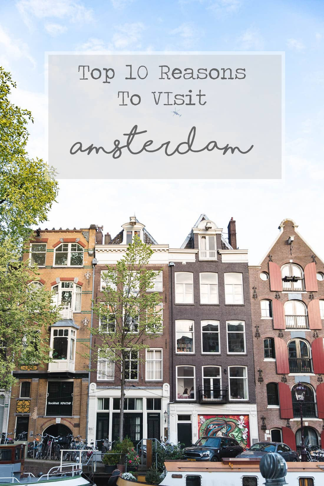 top 10 reasons to visit amsterdam