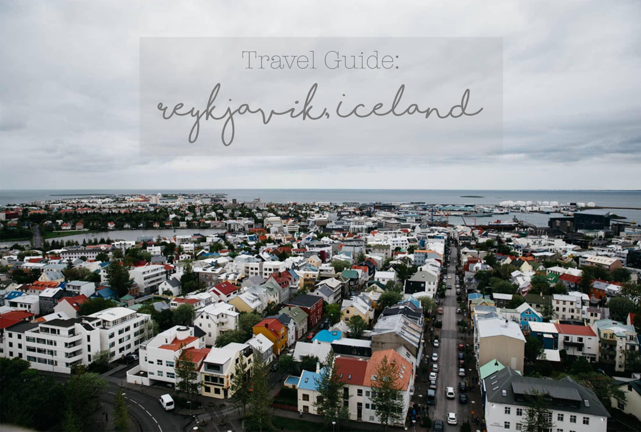 Reykjavik Iceland Travel Guide